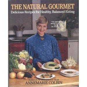 The Natural Gourmet Annemarie Colbin