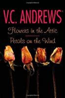 Flowers in the Attic; Petals on the Wind (Dollanganger, #1-2)