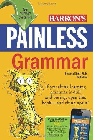 Painless Grammar (Barrons Painless Series)  by  Rebecca Elliott