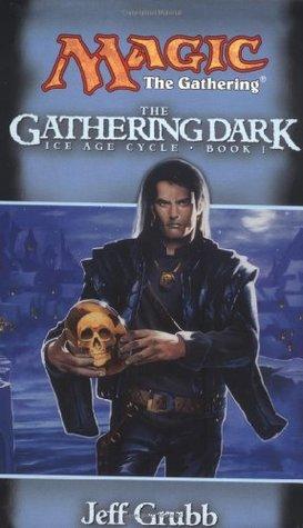 The Gathering Dark (Magic: The Gathering: Ice Age Cycle, #1) Jeff Grubb