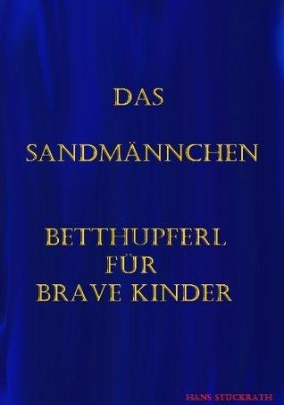 Das Sandmännchen --- Betthupferl für brave Kinder  by  Eduar Möhricke + 1875