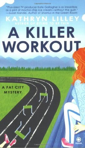 A Killer Workout (A Fat City Mystery, #2)  by  Kathryn Lilley