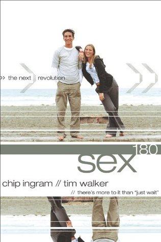 Sex180: The Next Revolution  by  Chip Ingram