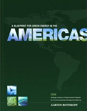 A Blueprint for Green Energy in the Americas (Volumes 1 and 2) 2009 with CD-Rom  by  Garten Rothkopf