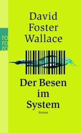 Der Besen im System David Foster Wallace