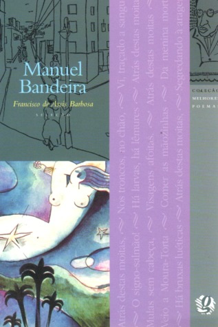 Melhores Poemas Manuel Bandeira  by  Manuel Bandeira