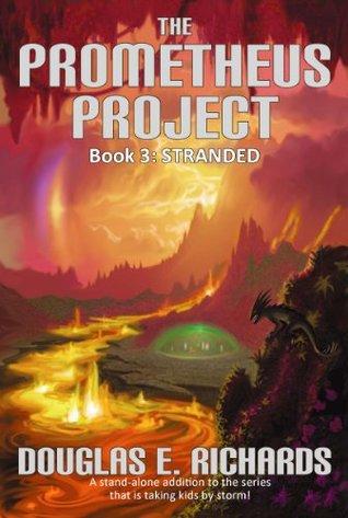 The Prometheus Project (Book 3): Stranded Douglas E.  Richards
