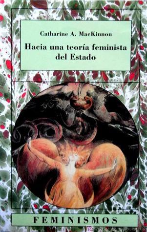 Hacia una teoría feminista del Estado  by  Catharine A. MacKinnon