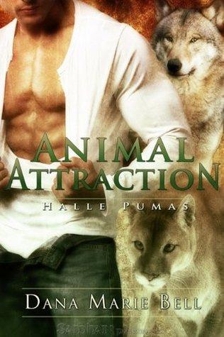 Animal Attraction (Halle Pumas, #4 & #5) Dana Marie Bell