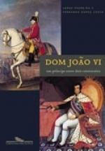 D. João VI. Um príncipe entre dois continentes Jorge Pedreira