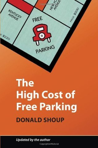 The High Cost of Free Parking Donald C. Shoup