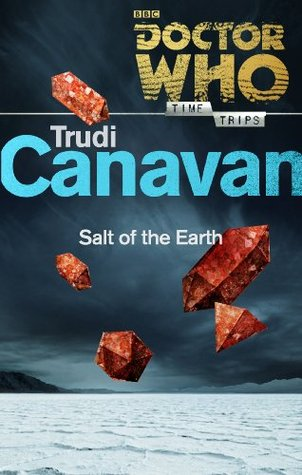 Doctor Who: Salt of the Earth  by  Trudi Canavan