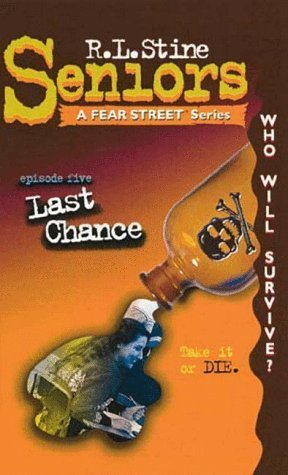 Last Chance (Fear Street Seniors, #5) R.L. Stine