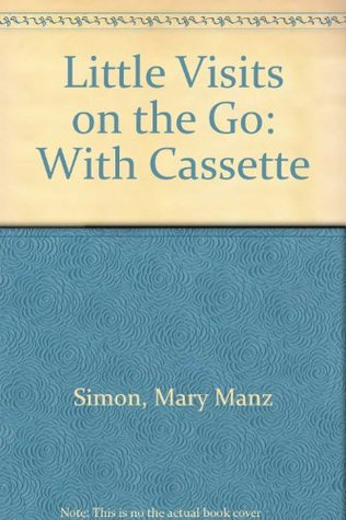 Little Visits on the Go: With Cassette Mary Manz Simon