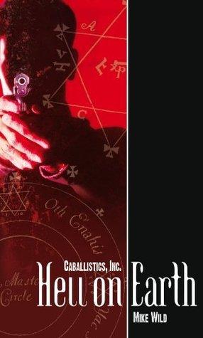 Caballistics, Inc. #1: Hell on Earth Mike Wild