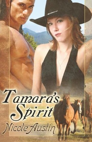 Tamaras Spirit (Corralled #2)  by  Nicole Austin
