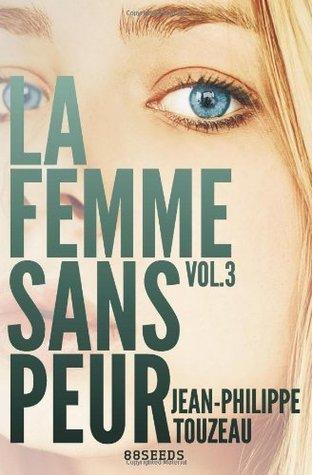 La femme sans peur (Volume 3)  by  Jean-Philippe Touzeau