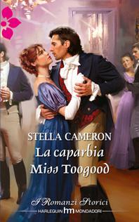 La caparbia Miss Toogood Stella Cameron