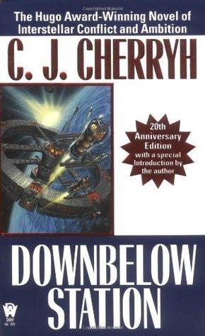 Downbelow Station (The Company Wars, #1)  by  C.J. Cherryh