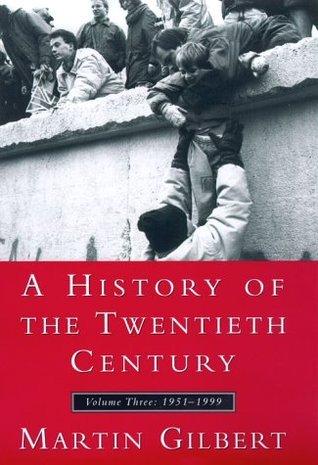 History of the Twentieth Century, A, Vol III  by  Martin Gilbert