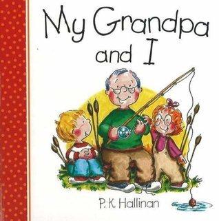 My Grandpa and I P.K. Hallinan