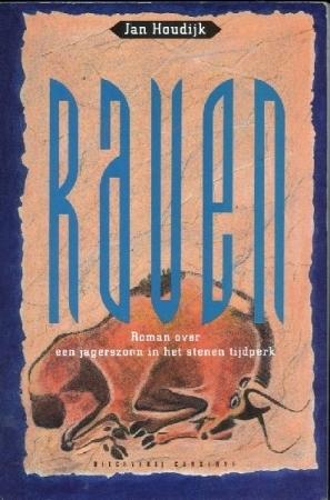 Raven: Roman over een jagerszoon in het stenen tijdperk Jan Houdijk