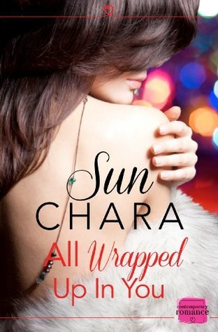 All Wrapped Up in You: HarperImpulse Contemporary Romance Novella  by  Sun Chara