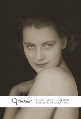 Garbo: Portraits from Her Private Collection  by  Scott Reisfield