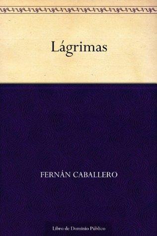 Lágrimas  by  Fernán Caballero