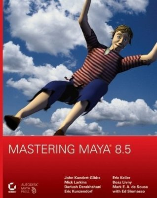 Mastering Maya 8.5 John Kundert-Gibbs