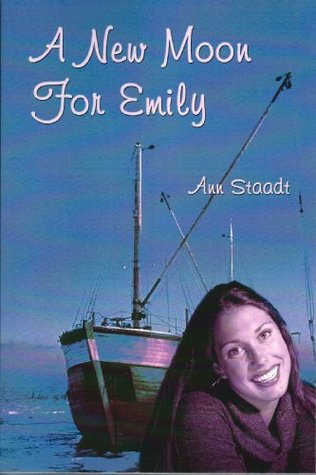 A New Moon for Emily (Nova Scotia series) Ann Staadt