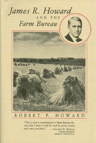 James R. Howard and the Farm Bureau Robert P. Howard