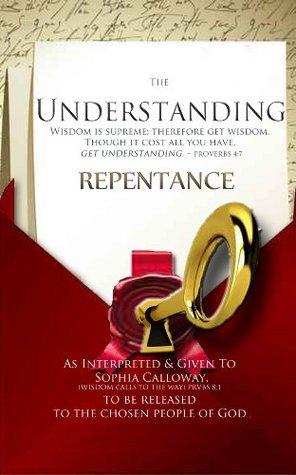 Understanding Repentance Sophia Calloway