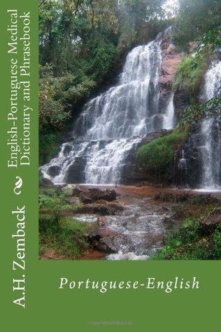 English-Portuguese Medical Dictionary and Phrasebook: Portuguese-English  by  A.H. Zemback