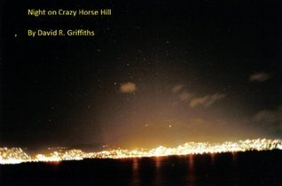 Night on Crazy Horse Hill  by  David R. Griffiths
