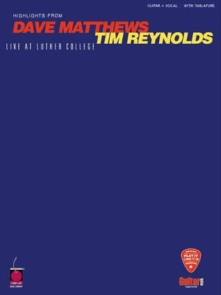 Highlights From Dave Matthews / Tim Reynolds: Live at Luther College (Play It Like It is Series)  by  dave matthews
