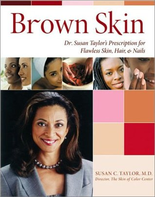 Dr. Susan Taylors RX for Brown Skin  by  Susan C. Taylor