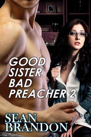 Good Sister Bad Preacher 2  by  Sean Brandon