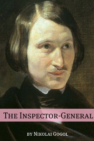 The Inspector-General (Annotated with Biography)  by  Nikolai Gogol