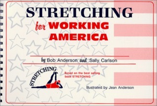 Stretching for Working America  by  Bob Anderson