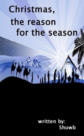 Christmas, the reason for the season  by  Shuwb