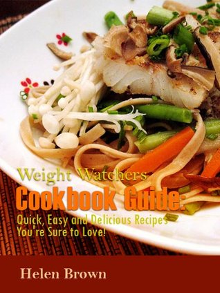 51 Delicious Weight Watcher Friendly Recipes The Whole Family Will Love!  by  Elizabeth  Brown
