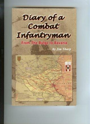Diary of a Combat Infantryman  by  Jim Sharp