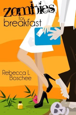 Zombies for Breakfast  by  Rebecca L. Boschee