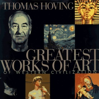 Greatest Works of Art of Western Civilization  by  Thomas Hoving