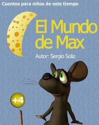 El Mundo de Max  by  Sergio Soliz
