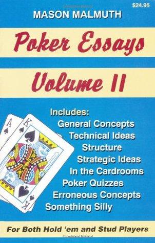 Poker Essays, Volume II  by  Mason Malmuth