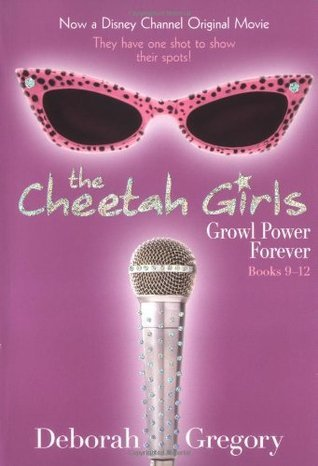 The Cheetah Girls: Growl Power Forever (Bind-Up #3)  (#9-12)  by  Deborah Gregory