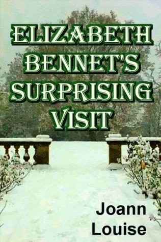 ELIZABETH BENNETS SURPRISING VISIT  by  Joann Louise