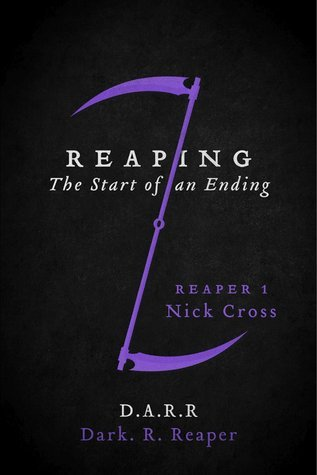 Reaping: The Start of an Ending (Reaper, #1) Dark R. Reaper